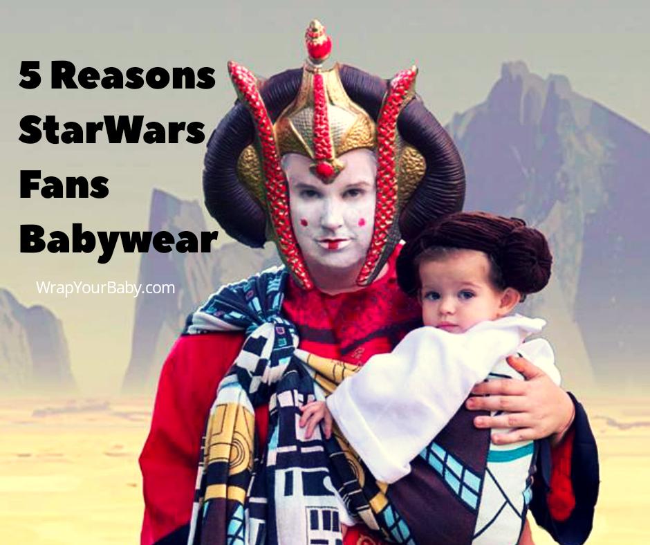 5 Reasons babywearing Star Wars